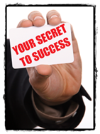 Your secret to success